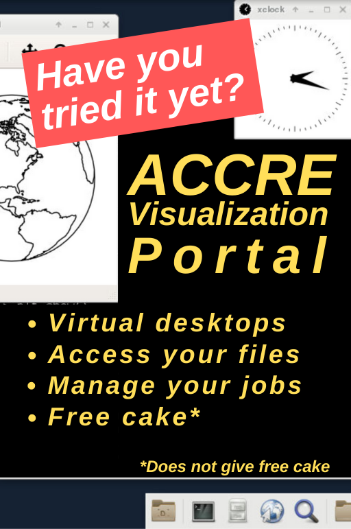 Have you tried the ACCRE Visualization Portal yet? You can create virtual desktops, access your files, manage your jobs, and get free cake. (Okay, maybe not free cake.) Try it today.