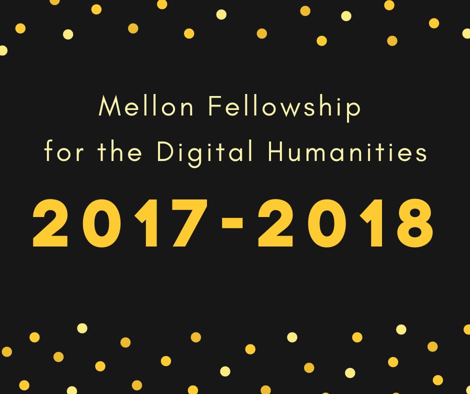 mellon fellowship for digital humanities 2017-2018