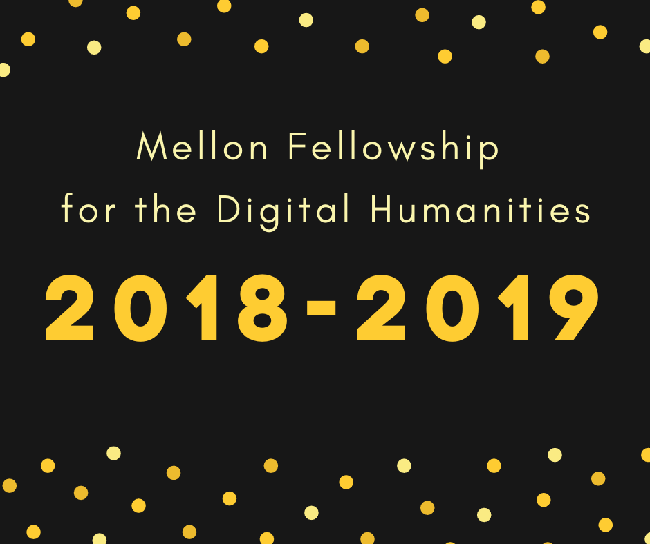 mellon fellowship for digital humanities 2018-2019