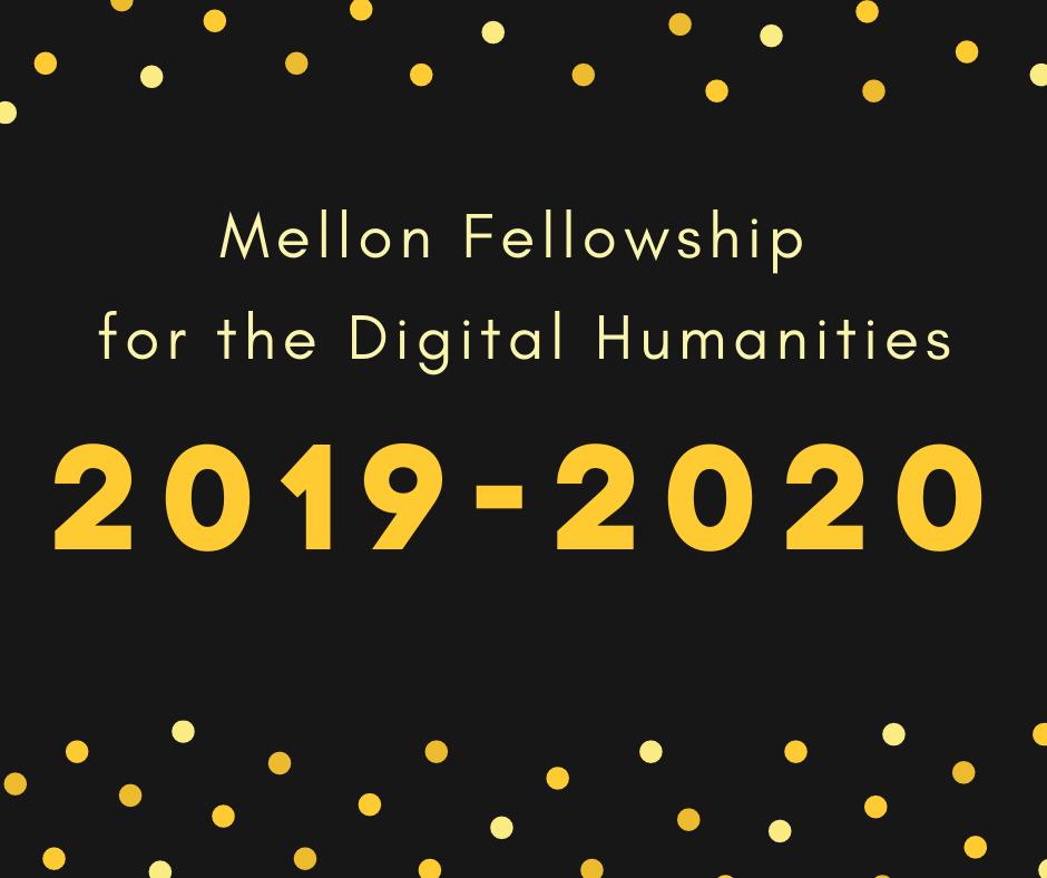mellon fellowship for digital humanities 2019-2020
