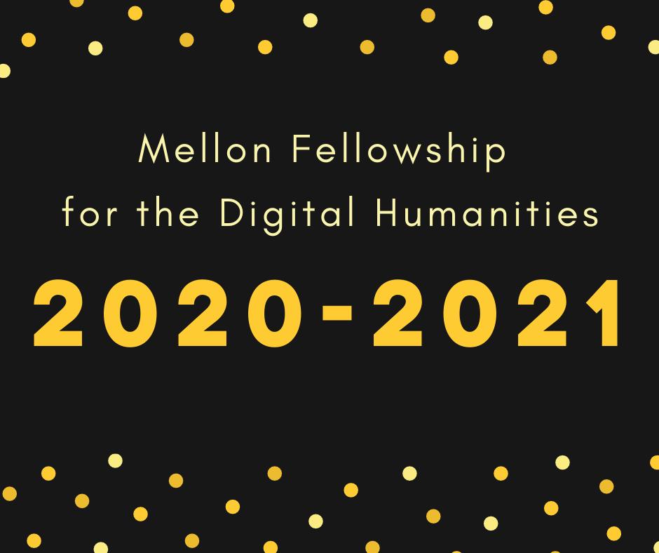 mellon fellowship for digital humanities 2020-2021