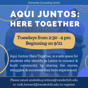 Aqui Juntos: Here Together, is a safe space for students who identify as Latinx to connect and build community by sharing the stories, struggles, and successes they have experienced.Sessions for Latinx students on campus, sponsored by the University Counseling Center. Tuesdays from 2:30-4pm, starting on September 21.