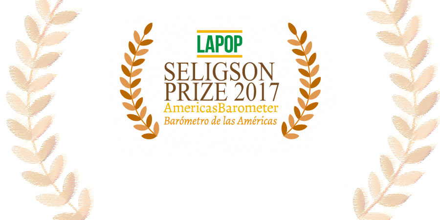 The 2017 Seligson Prize for best scholarship using LAPOP survey data was awarded to Andy Baker and Joby Schaffer.