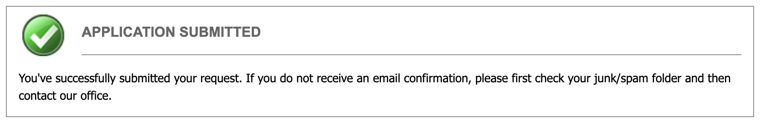 confirmation stating you've successfully submitted your request. if you do not receive an email confirmation, please first check your junk/spam folder and then contact our office