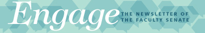 Engage: The Newsletter of the Faculty Senate